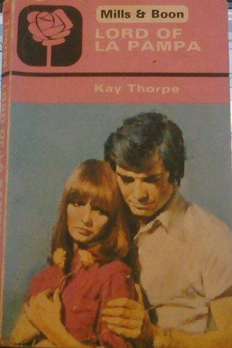 Lord of La Pampa (Bestseller Romance) by Kay Thorpe