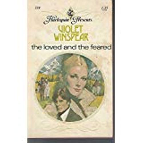 Loved And The Feared By Violet Winspear