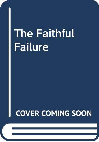 The Faithful Failure By Kate Norway