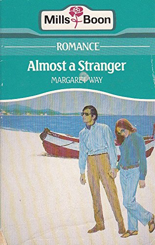 Almost a Stranger (Mills and Boon No. 2216) By Margaret Way