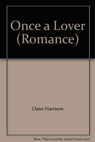 Once A Lover By Claire Harrison