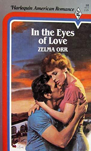 In the eyes of love By Zelma Orr