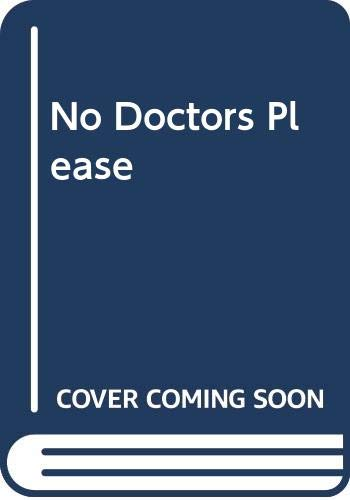 No Doctors Please By Lydia Balmain