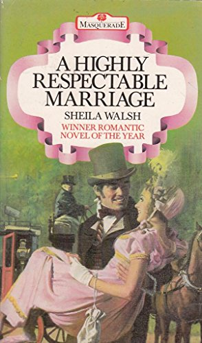 A Highly Respectable Marriage By Sheila Walsh