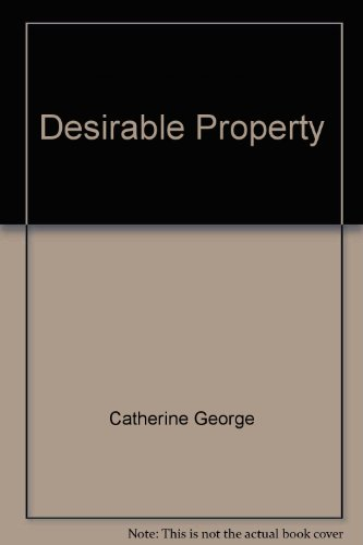 Desirable Property By Catherine George