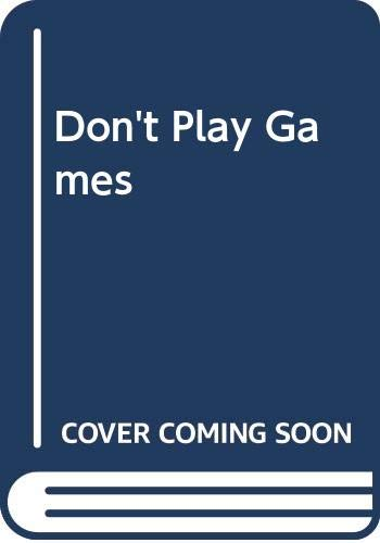 Don't Play Games By Emma Darcy