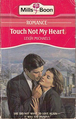 Touch Not My Heart By Leigh Michaels