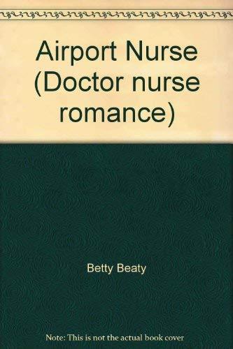 Airport Nurse By Betty Beaty