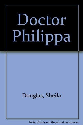 Doctor Philippa By Sheila Douglas