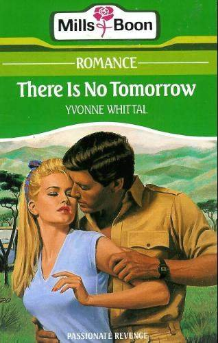 There Is No Tomorrow By Yvonne Whittal