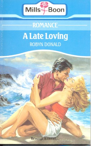 A Late Loving By Robyn Donald