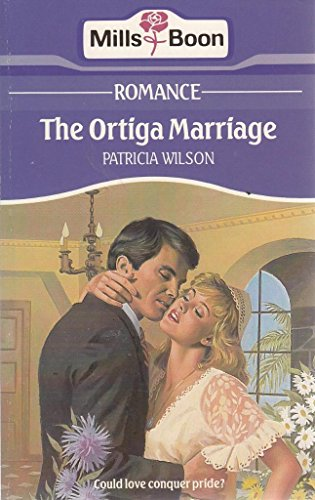 The Ortiga Marriage By Patricia Wilson