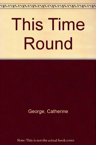 This Time Round By Catherine George