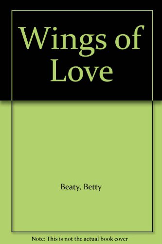 Wings of Love By Betty Beaty