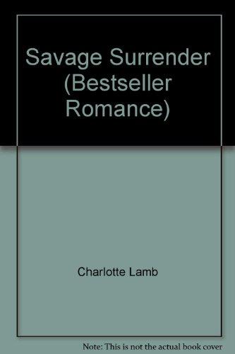 Savage Surrender (Bestseller Romance) By Charlotte Lamb