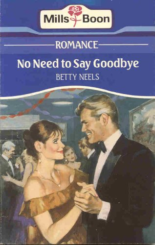 No Need To Say Goodbye By Betty Neels