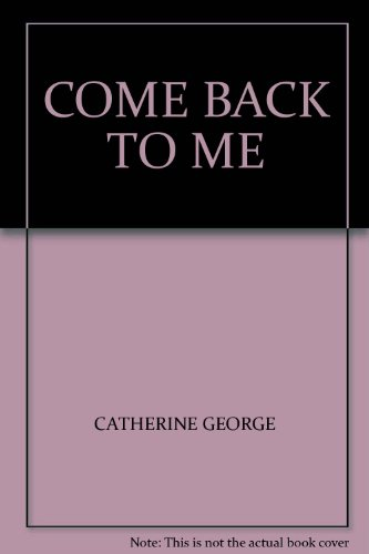 Come Back To Me By Catherine George