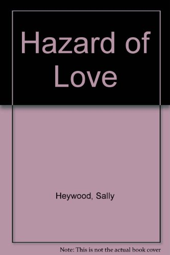 Hazard Of Love By Sally Heywood