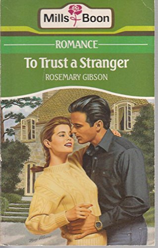 To Trust A Stranger By Rosemary Gibson