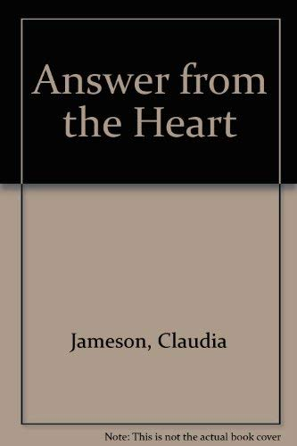 An Answer From The Heart By Claudia Jameson