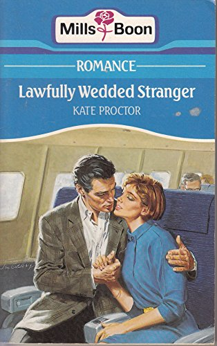 Lawfully Wedded Stranger By Kate Proctor
