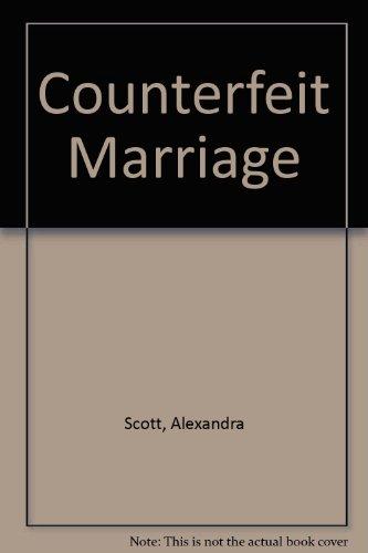 Counterfeit Marriage By Alexandra Scott