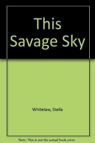 This Savage Sky By Stella Whitelaw