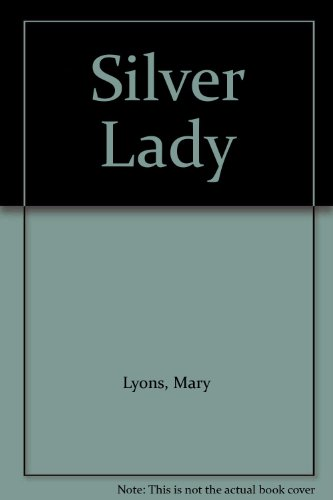 Silver Lady By Mary Lyons