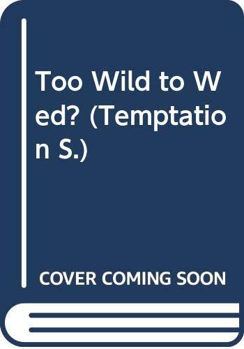 Too Wild to Wed? By Jayne Ann Krentz