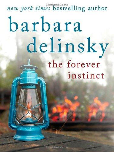 The Forever Instinct By Barbara Delinsky