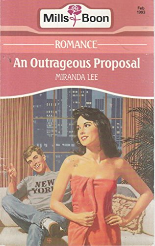 An Outrageous Proposal By Miranda Lee