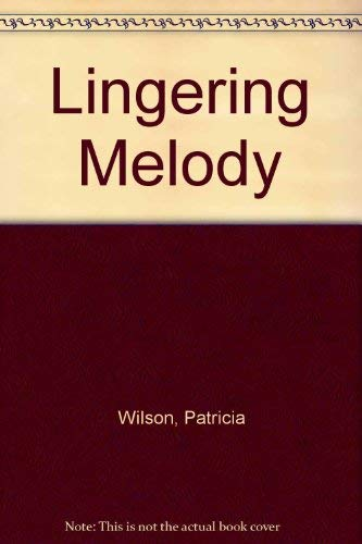Lingering Melody By Patricia Wilson