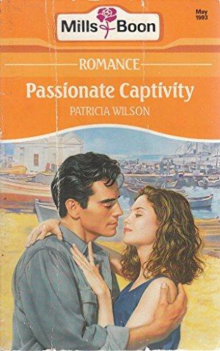 Passionate Captivity By Patricia Wilson