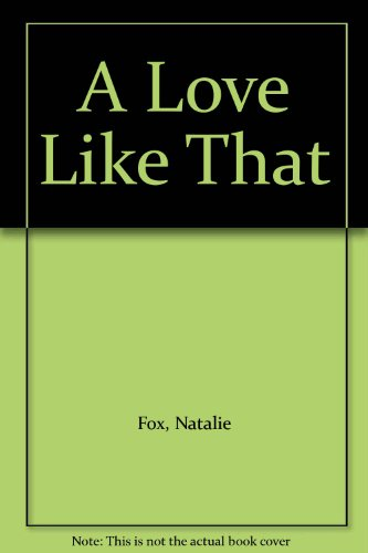 A Love Like That by Natalie Fox