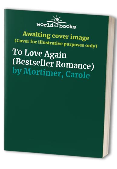 To Love Again By Carole Mortimer