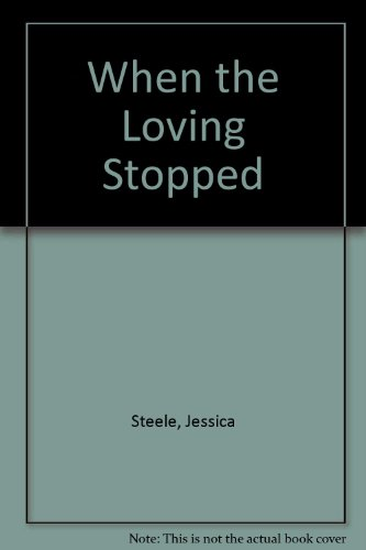 When The Loving Stopped By Jessica Steele
