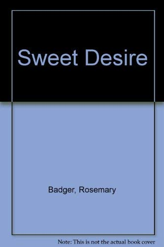 Sweet Desire By Rosemary Badger