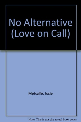 No Alternative By Josie Metcalfe