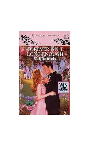 Forever isn't Long Enough By Val Daniels