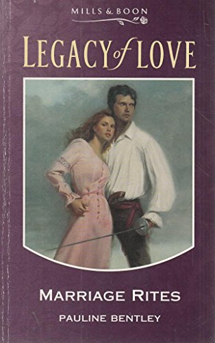Marriage Rites (Legacy of Love) By Pauline Bentley