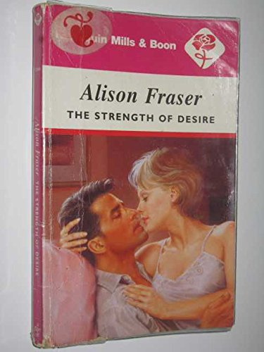 The Strength of Desire By Alison Fraser