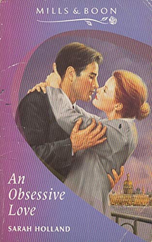 An Obsessive Love By Sarah Holland