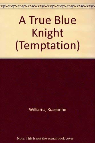 A True Blue Knight By Roseanne Williams