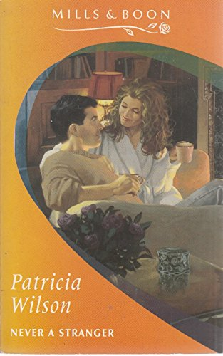 Never a Stranger (Mills & Boon Romance) By Patricia Wilson