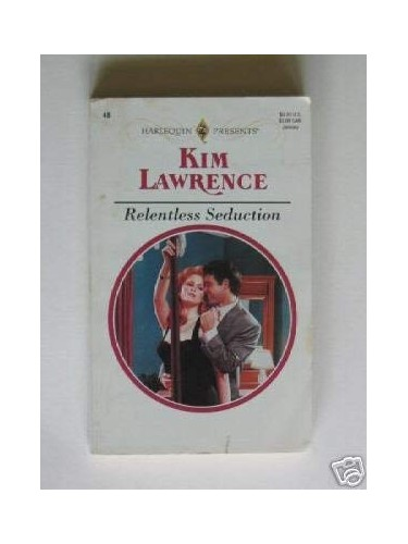 Relentless Seduction (Mills & Boon Romance) By Kim Lawrence