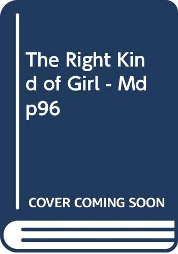 The Right Kind of Girl - Mdp96 By Betty Neels