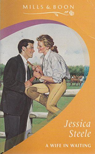 A Wife in Waiting By Jessica Steele
