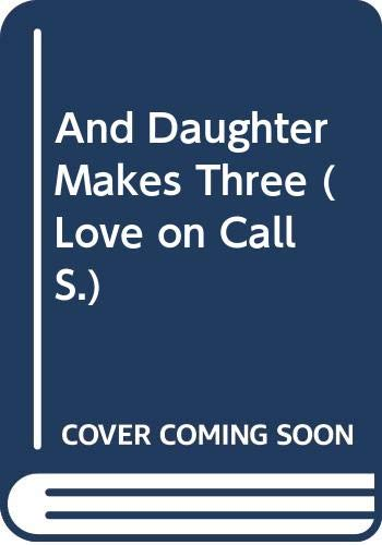 And Daughter Makes Three By Caroline Anderson