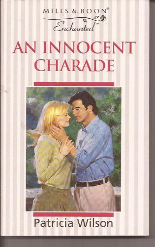 An Innocent Charade (Enchanted) By Patricia Wilson