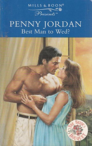 Best Man to Wed? (Presents S.) By Penny Jordan